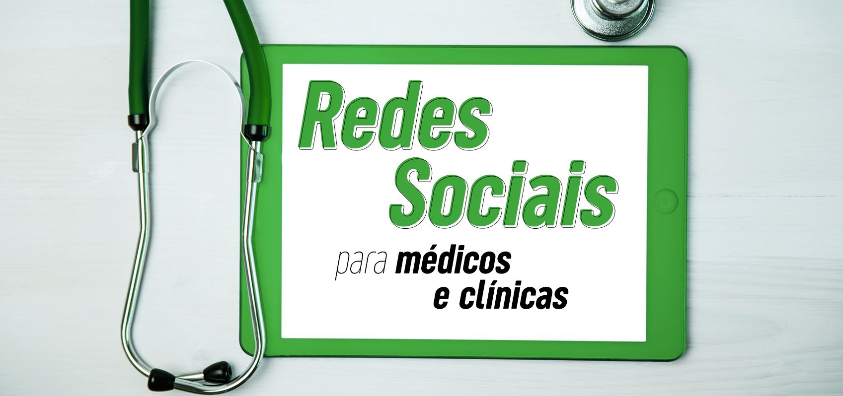 Redes sociais para médicos e clínicas